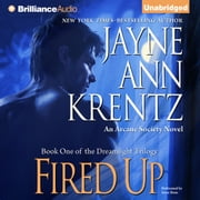 Fired Up - An Arcane Society Novel audiobook by Jayne Ann Krentz