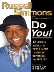 Do You! - 12 Laws to Access the Power in You to Achieve Happiness and Success ebook by Russell Simmons,Chris Morrow