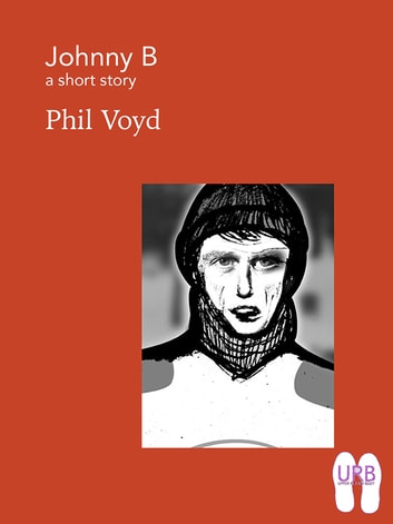 Johnny B - a short story ebook by Phil Voyd