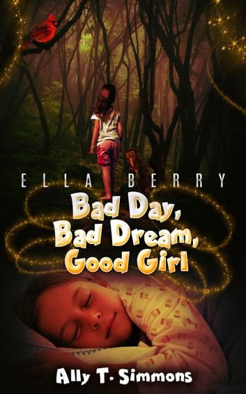 Bad Day, Bad Dream, Good Girl ebook by Ally T. Simmons