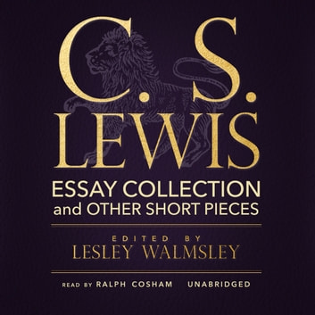 C. S. Lewis - Essay Collection and Other Short Pieces audiobook by C. S. Lewis