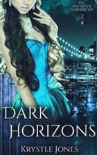Dark Horizons - The Red Sector Chronicles, #2 ebook by Krystle Jones