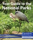 Your Guide to the National Parks of the East ebook by Michael Oswald