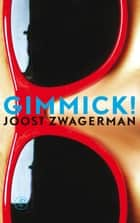 Gimmick ebook by Joost Zwagerman