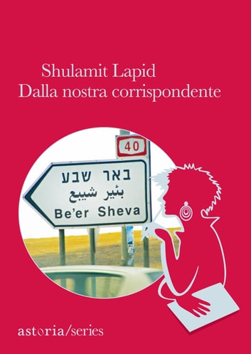 Dalla nostra corrispondente ebook by Shulamit Lapid