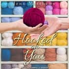 Hooked on You audiobook by Jenn Matthews
