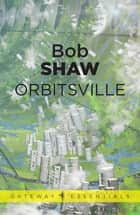 Orbitsville - Orbitsville Book 1 ebook by Bob Shaw