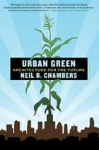 Urban Green ebook by Neil B. Chambers