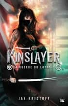Kinslayer - La Guerre du Lotus, T2 ebook by Emmanuelle Casse-Castric, Jay Kristoff