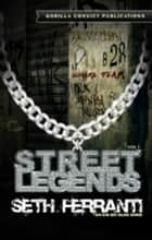 Street Legends Vol. 1 ebook by Seth Ferranti