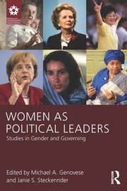 Women as Political Leaders - Studies in Gender and Governing ebook by Michael A. Genovese,Janie S. Steckenrider