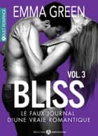 Bliss - Le faux journal d'une vraie romantique, 3 ebook by Emma Green