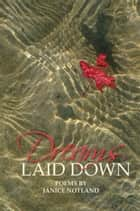 Dreams Laid Down ebook by Janice Notland