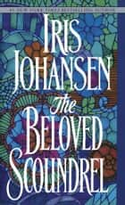 The Beloved Scoundrel ebook by Iris Johansen