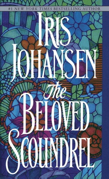 The Beloved Scoundrel - A Novel ebook by Iris Johansen