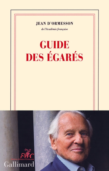 Guide des égarés ebook by Jean d'Ormesson
