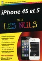 iPhone 4S et 5, ed iOS 6 Poche Pour les Nuls ebook by Edward C. BAIG, Bob LEVITUS