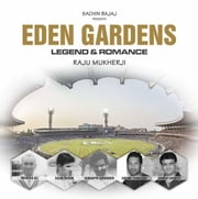 Eden Gardens - Legend & Romance ebook by Raju Mukherji