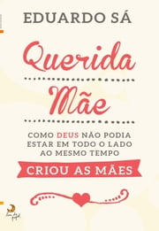 Querida Mãe! ebook by Kobo.Web.Store.Products.Fields.ContributorFieldViewModel
