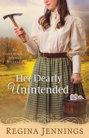 Her Dearly Unintended (With This Ring? Collection) - An Ozark Mountain Romance Novella ebook by Regina Jennings