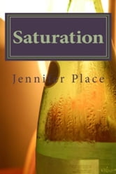 Saturation ebook by Jennifer Place