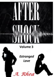 Aftershock - Estranged Love ebook by A. Rhea