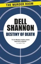 Destiny of Death ebook by Dell Shannon