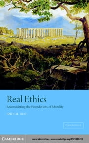Real Ethics ebook by Rist, John M.