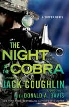 Night of the Cobra - A Sniper Novel ebook by Donald A. Davis, Sgt. Jack Coughlin