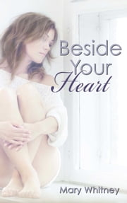 Beside Your Heart ebook by Mary Whitney