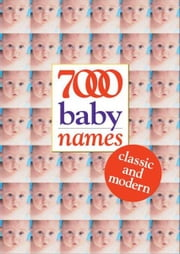7000 Baby Names: Classic and Modern ebook by Hilary Spence