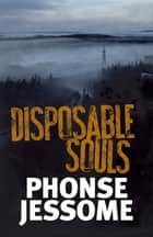 Disposable Souls ebook by Phonse Jessome