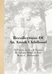 Recollections Of An Amish Childhood ebook by Moses L. Hochstetler