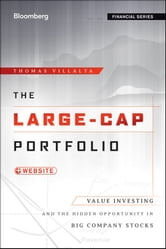 The Large-Cap Portfolio, + Web site - Value Investing and the Hidden Opportunity in Big Company Stocks ebook by Thomas Villalta
