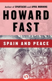 Spain and Peace ebook by Howard Fast