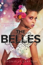 Belles, The ebook by Dhonielle Clayton