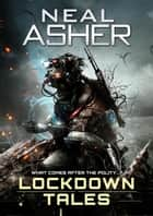 Lockdown Tales ebook by Neal Asher