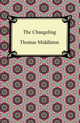 The Changeling ebook by Thomas Middleton