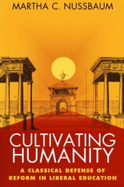 Cultivating Humanity ebook by Martha C.  Nussbaum