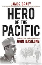 Hero of the Pacific ebook by James Brady