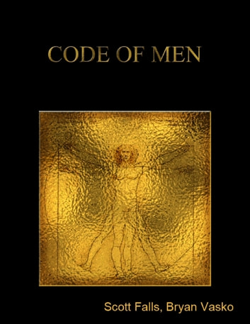 Code of Men ebook by Scott Falls,Bryan Vasko