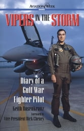 Vipers in the Storm: Diary of a Gulf War Fighter Pilot - Diary of a Gulf War Fighter Pilot ebook by Keith Rosenkranz