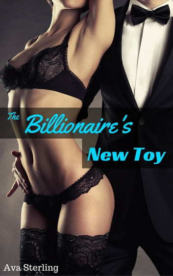 The Billionaire's New Toy ebook by Ava Sterling