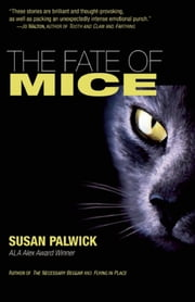 The Fate of Mice ebook by Susan Palwick