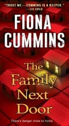 The Family Next Door ebook by Fiona Cummins