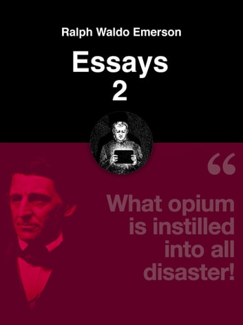 Essays 2 ebook by Ralph Waldo Emerson