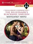 The Billionaire's Blackmail Bargain ebook by Margaret Mayo