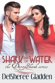 Shark Out Of Water ebook by DelSheree Gladden