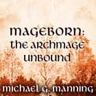 Mageborn: The Archmage Unbound audiobook by