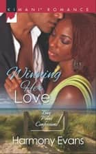 Winning Her Love (Mills & Boon Kimani) (Bay Point Confessions, Book 1) ebook by Harmony Evans